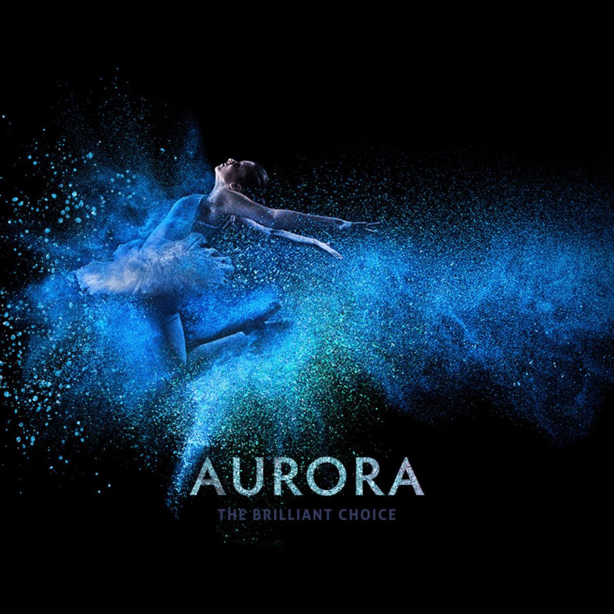 Aurora – The Brilliant Choice